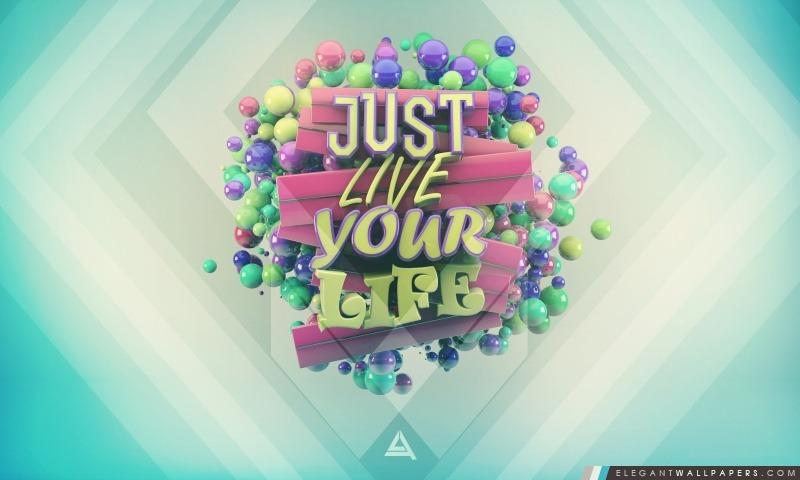 Just Live Your Life, Arrière-plans HD à télécharger