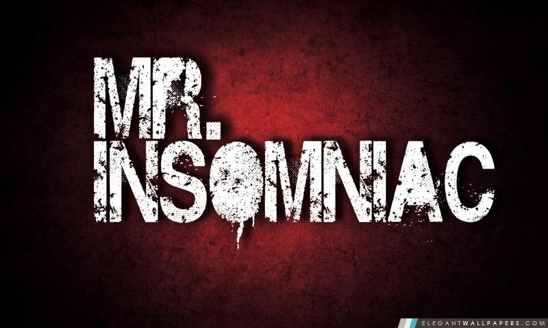 Mr.Insomniac, Arrière-plans HD à télécharger