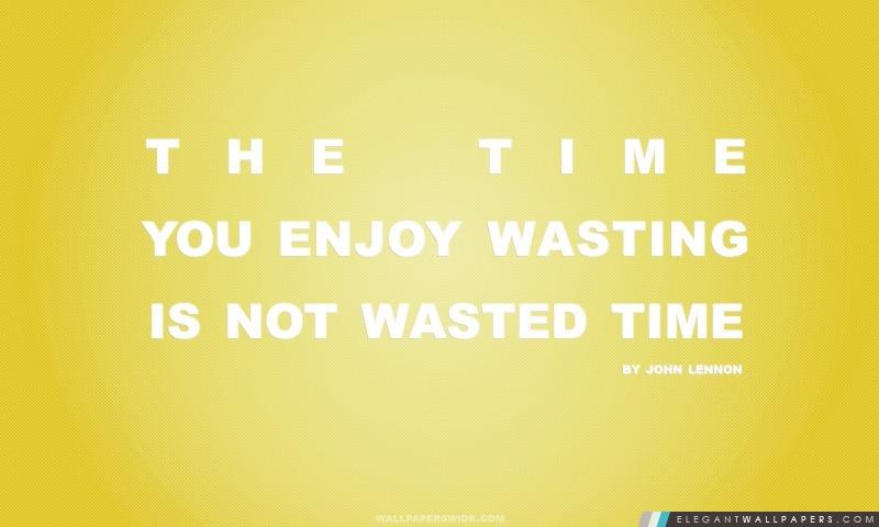 Time Time Vous appréciez dépérissement n'est pas perdu Citation (jaune), Arrière-plans HD à télécharger